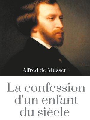 cover image of La Confession d'un enfant du siècle