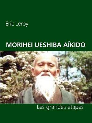 cover image of MORIHEI UESHIBA ET L'AÏKIDO