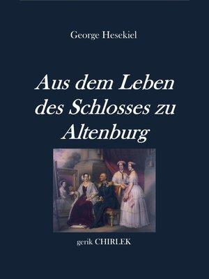 cover image of Aus dem Leben des Schlosses zu Altenburg