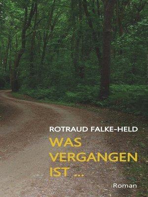 cover image of Was vergangen ist ...