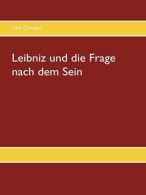 cover image of Leibniz und die Frage nach dem Sein