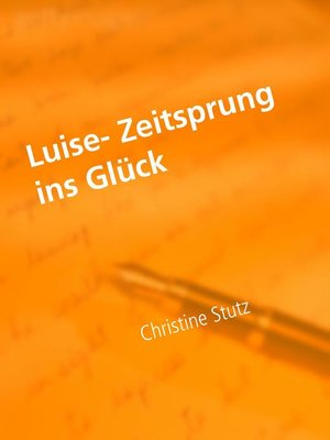cover image of Luise- Zeitsprung ins Glück