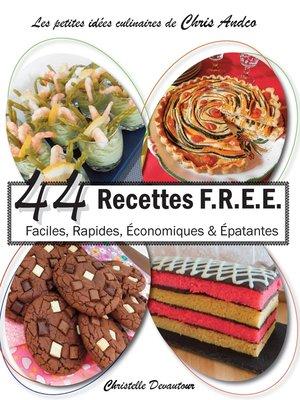 cover image of 44 recettes F.R.E.E