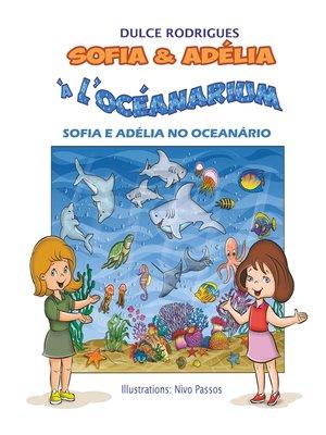 cover image of Sofia & Adélia à l'Océanarium
