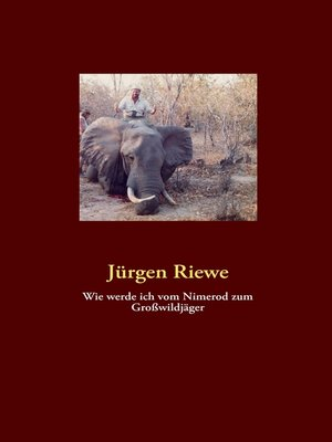 cover image of Wie werde ich vom Nimerod zum Großwildjäger