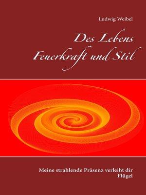 cover image of Des Lebens Feuerkraft und Stil