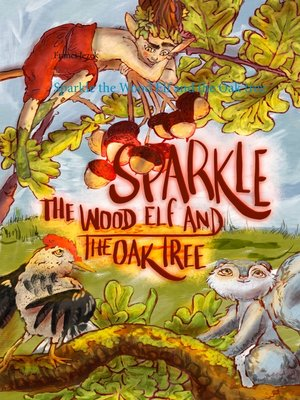cover image of Sparkle the Wood Elf and the Oak tree