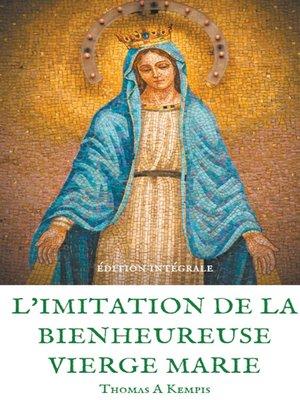 cover image of L'imitation de la bienheureuse Vierge Marie