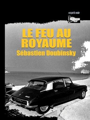 cover image of Le feu au royaume