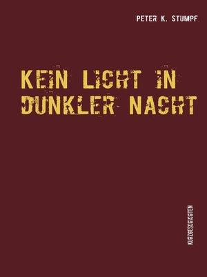 cover image of Kein Licht in dunkler Nacht