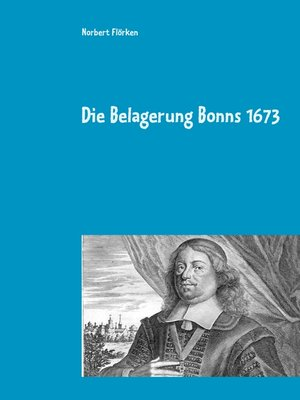cover image of Die Belagerung Bonns 1673