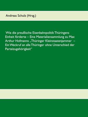 cover image of Wie die preußische Eisenbahnpolitik Thüringens Einheit förderte