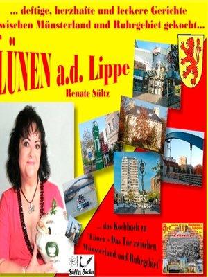 cover image of Kochbuch--Lünen ... Deftige, herzhafte und leckere Gerichte zwischen Münsterland und Ruhrgebiet gekocht