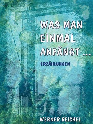 cover image of Was man einmal anfängt