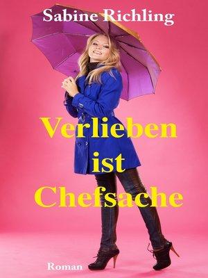 cover image of Verlieben ist Chefsache