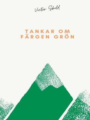 cover image of Tankar om färgen grön
