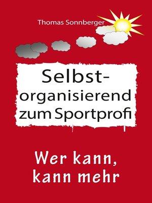 cover image of Selbstorganisation zum Sportprofi