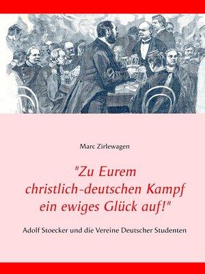 """cover image of """"Zu Eurem christlich-deutschen Kampf  ein ewiges Glück auf!"""""""