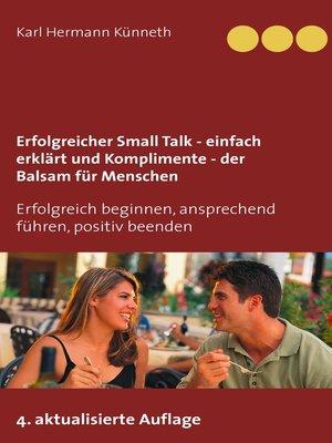 cover image of Erfolgreicher Small Talk-- einfach erklärt  / Komplimente--der Balsam für Menschen