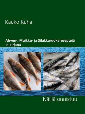 cover image of Ahven-, Muikku- ja Silakkaruokareseptejä  e-kirjana