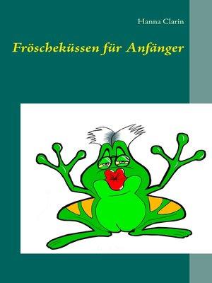 cover image of Fröscheküssen für Anfänger
