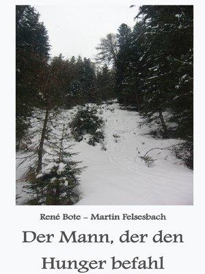 cover image of Der Mann, der den Hunger befahl