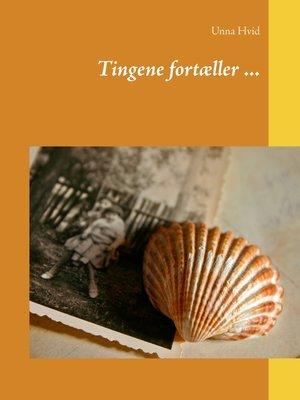 cover image of Tingene fortæller ...