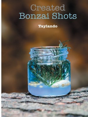 cover image of Created Bonzai-Shots