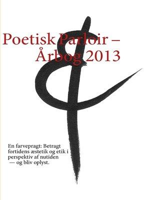 cover image of Poetisk Parloir – Årbog 2013