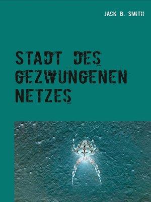 cover image of Stadt des gezwungenen Netzes
