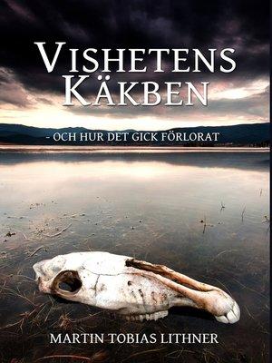 cover image of Vishetens Käkben