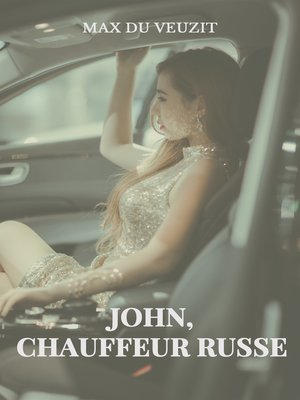 cover image of John, chauffeur russe