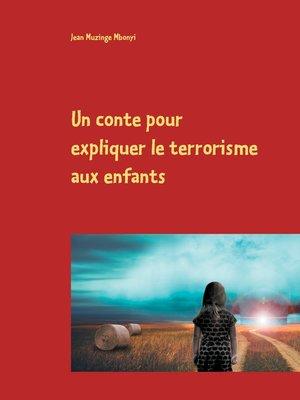 cover image of Un conte pour expliquer le terrorisme aux enfants