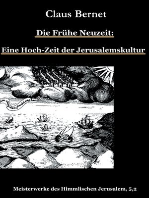 cover image of Die Frühe Neuzeit--Eine Hoch-Zeit der Jerusalemskultur