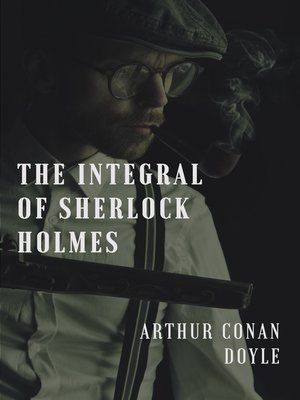 cover image of The integral of Sherlock Holmes