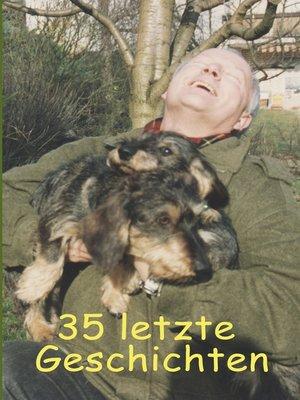 cover image of 35 letzte Geschichten