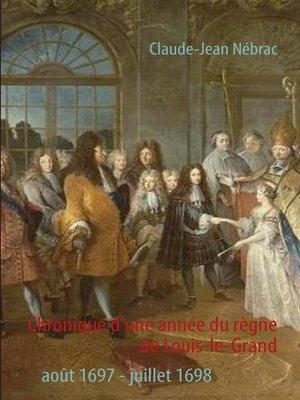 cover image of Chronique d'une année du règne de Louis-le-Grand
