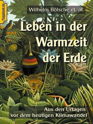 cover image of Leben in der Warmzeit der Erde