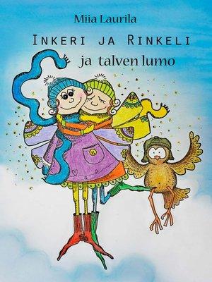 cover image of Inkeri, Rinkeli ja talven lumo