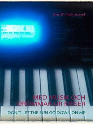 cover image of MED MUSIK OCH DRÖMMAR UR KRISER
