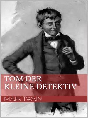 cover image of Tom der kleine Detektiv