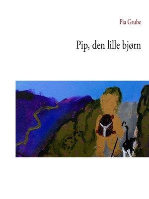 cover image of Pip, den lille bjørn