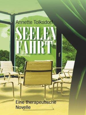 cover image of Seelenfahrt--Eine therapeutische Novelle