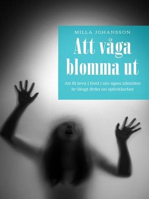 cover image of Att våga blomma ut