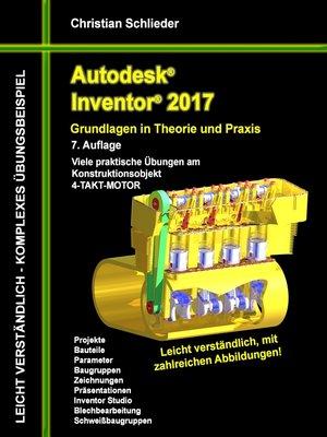 cover image of Autodesk Inventor 2017--Grundlagen in Theorie und Praxis