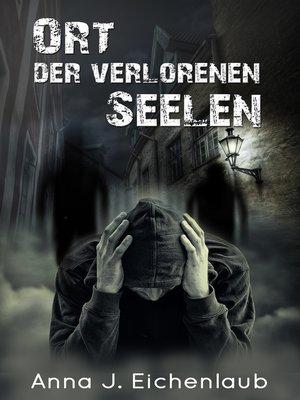cover image of Ort der verlorenen Seelen