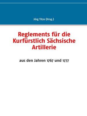 cover image of Reglements für die Kurfürstlich Sächsische Artillerie