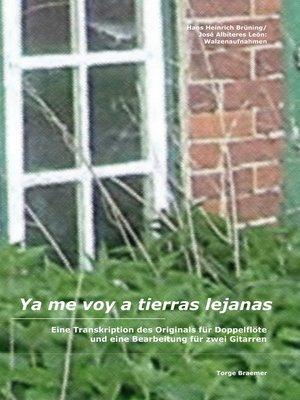 cover image of Ya me voy a tierras lejanas