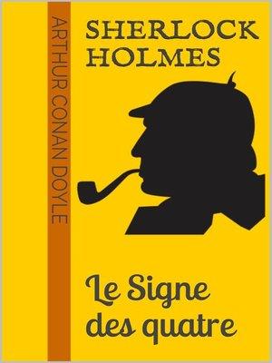 cover image of Sherlock Holmes--Le Signe des quatre