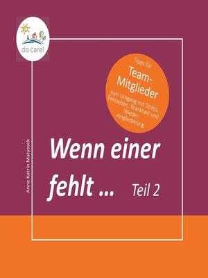 cover image of Wenn einer fehlt ... Tipps für Team-Mitglieder